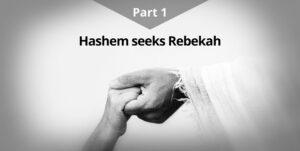 G-d-seeks-rebekah-part-1-