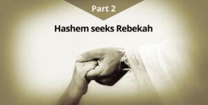 G-d-seeks-rebekah-part-2-