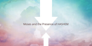 moses-and-the-presence-of-hashem