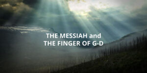 The-Messiah_And_The_Finger_of_G-d