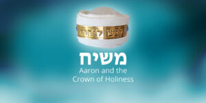 Aaron-and-the-crown-of-holiness