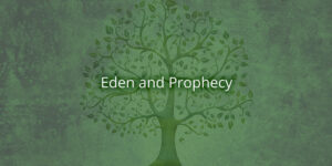 Eden-and-prophecy