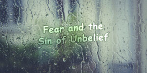 Fear-And-The_Sin-Of-Unbelief