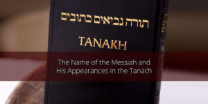 The-Name-of-the-Messiah-and-His-Appearances-in-the-Tanach