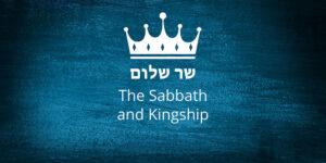 The-sabbath-and-kingship
