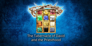 The-tabernacle-of-david-and-the-priesthood